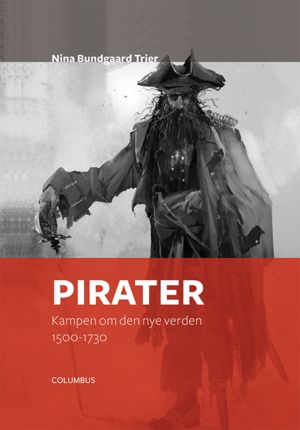 Pirater - kampen om den nye verden 1500-1730 Book Cover